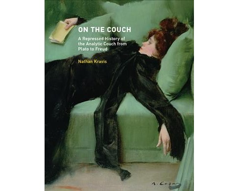 On the Couch : A Repressed History of the Analytic Couch from Plato to Freud -  (Hardcover) - image 1 of 1