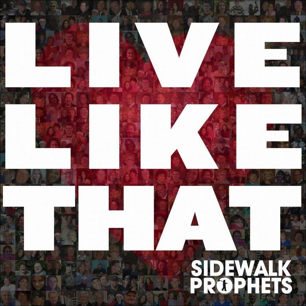 Sidewalk Prophets - Live Like That (CD)