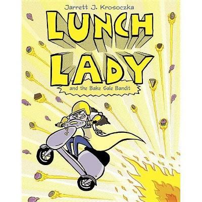 Lunch Lady and the Bake Sale Bandit - by  Jarrett J Krosoczka (Paperback)