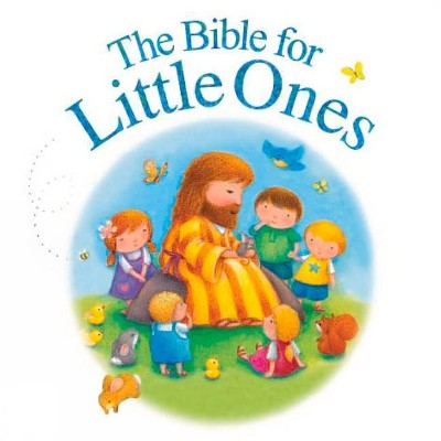 The Bible for Little Ones - by Juliet David (Board Book)