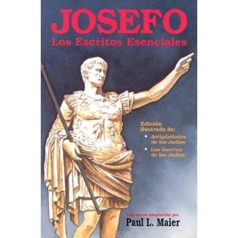 Josefo: Los Escritos Esenciales - by  Paul L Maier (Paperback) - image 1 of 1