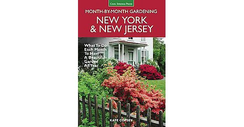 New York & New Jersey Month-by-Month Gardening : What to Do Each Month to Have a Beautiful Garden All - image 1 of 1