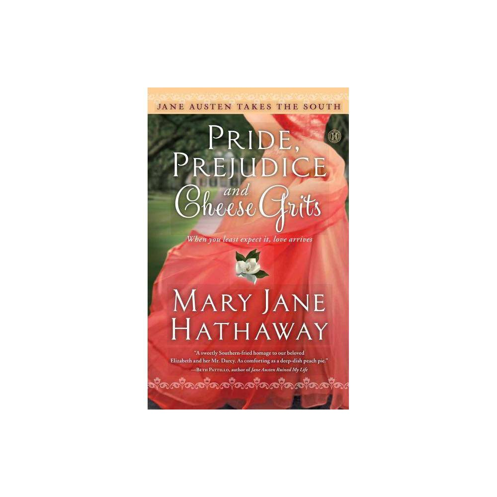 Pride, Prejudice and Cheese Grits - (Jane Austen Takes the South) by Mary Jane Hathaway (Paperback) was $21.99 now $14.99 (32.0% off)