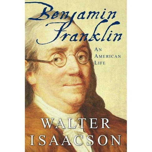 Benjamin Franklin - by  Walter Isaacson (Hardcover) - image 1 of 1