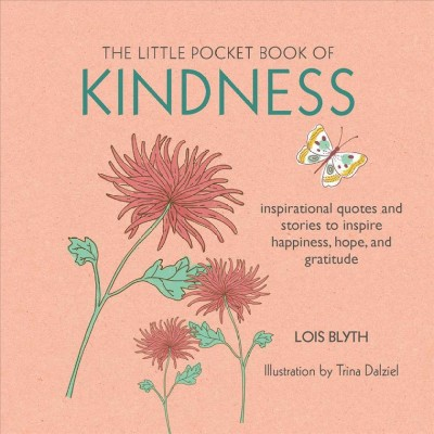 Little Pocket Book of Kindness : Inspirational Quotes and Stories to Inspire Happiness, Hope, and