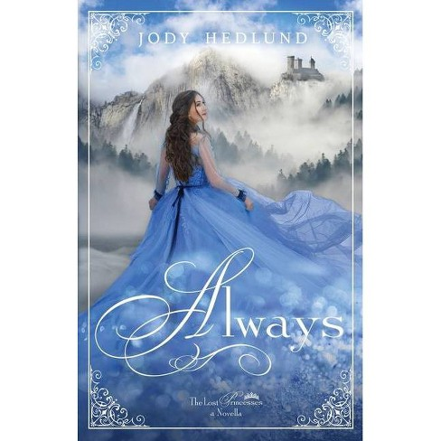 Always - (Lost Princesses) by  Jody Hedlund (Paperback) - image 1 of 1