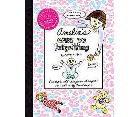 Amelia's Guide to Babysitting (Hardcover) (Marissa Moss) - image 1 of 1