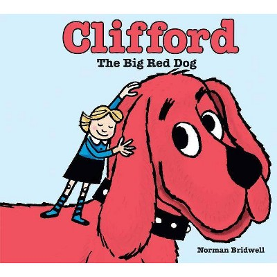 Clifford the Big Red Dog - (Clifford)by Norman Bridwell (School And Library)