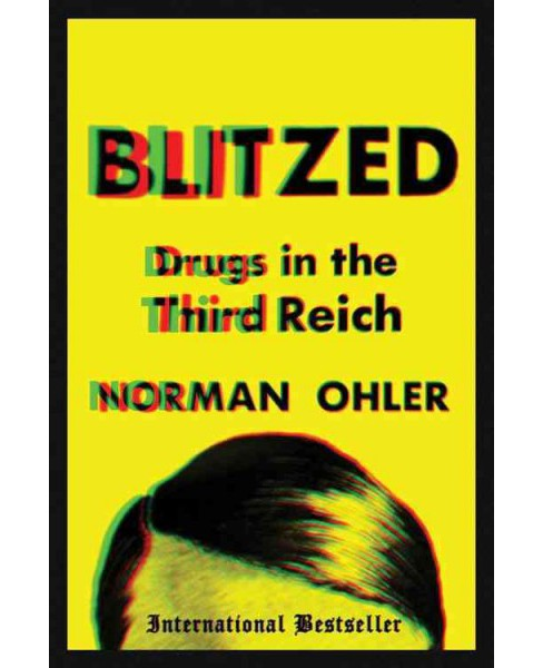 Blitzed : Drugs in the Third Reich -  by Norman Ohler (Hardcover) - image 1 of 1