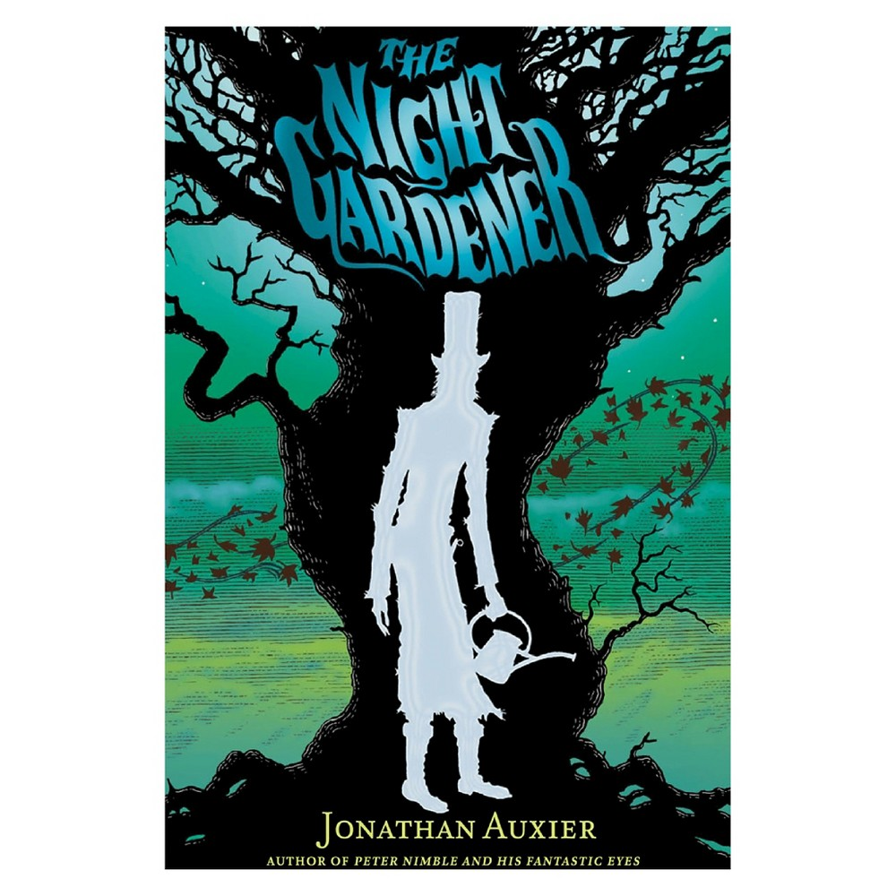 The Night Gardener (PaperbacK) by Jonathan Auxier