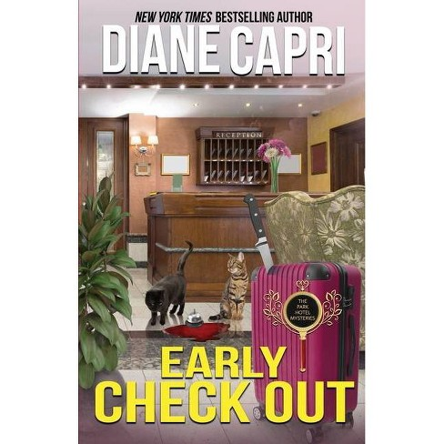 Early Check Out - (The Park Hotel Mysteries) by  Diane Capri (Paperback) - image 1 of 1