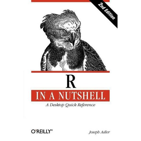 R in a Nutshell - (In a Nutshell (O'Reilly)) 2 Edition by  Joseph Adler (Paperback) - image 1 of 1