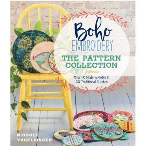 Boho Embroidery: The Pattern Collection - by  Nichole Vogelsinger (Paperback) - image 1 of 1