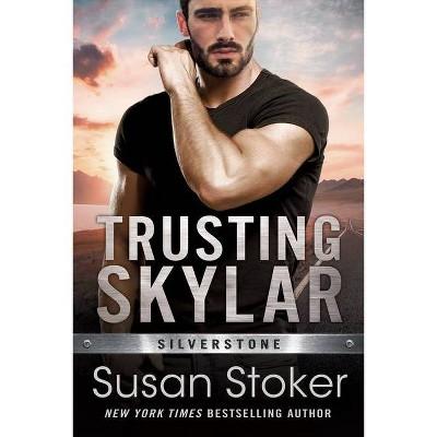 Trusting Skylar - (Silverstone) by  Susan Stoker (Paperback)