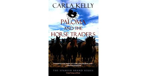 Paloma and the Horse Traders (Paperback) (Carla Kelly) - image 1 of 1