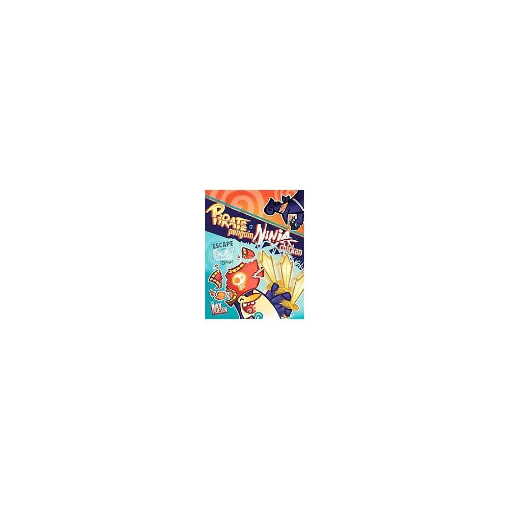 Pirate Penguin Vs Ninja Chicken 2 : Escape from Skull-Fragment Island! (Hardcover) (Ray Friesen)