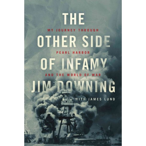 Other Side Of Infamy My Journey Through Pearl Harbor And The World