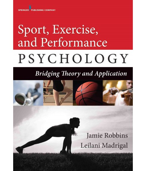 Sport, Exercise, and Performance Psychology : Bridging Theory and Application (Paperback) (Ph.d. Jamie - image 1 of 1