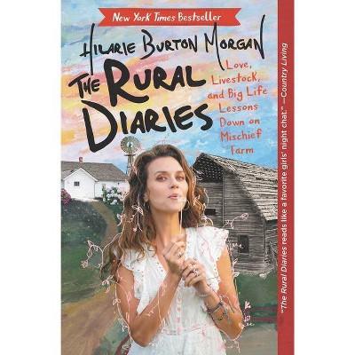 The Rural Diaries - by Hilarie Burton (Paperback)