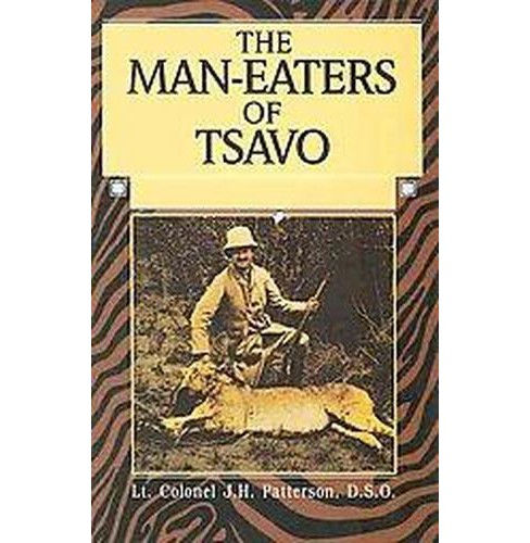Man-Eaters of Tsavo (Paperback) (J. H. Patterson) - image 1 of 1