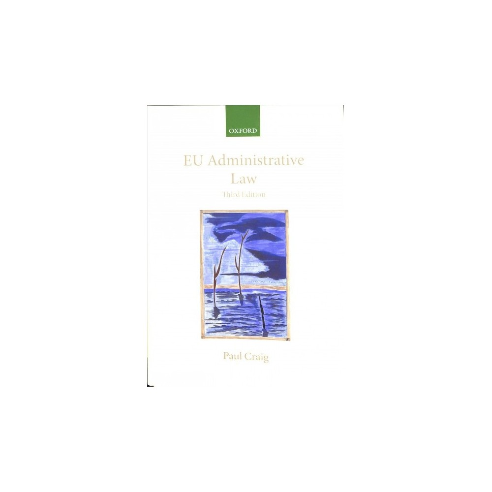 EU Administrative Law - 3 by Paul Craig (Hardcover)