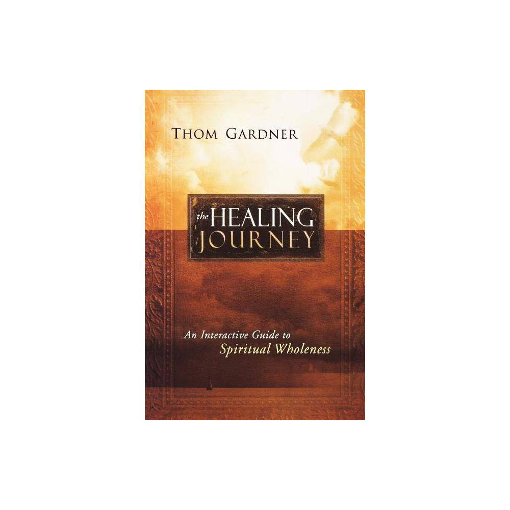 The Healing Journey By Thom Gardner Paperback