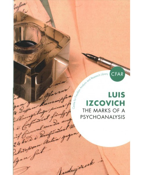 Marks of a Psychoanalysis (Paperback) (Luis Izcovich) - image 1 of 1