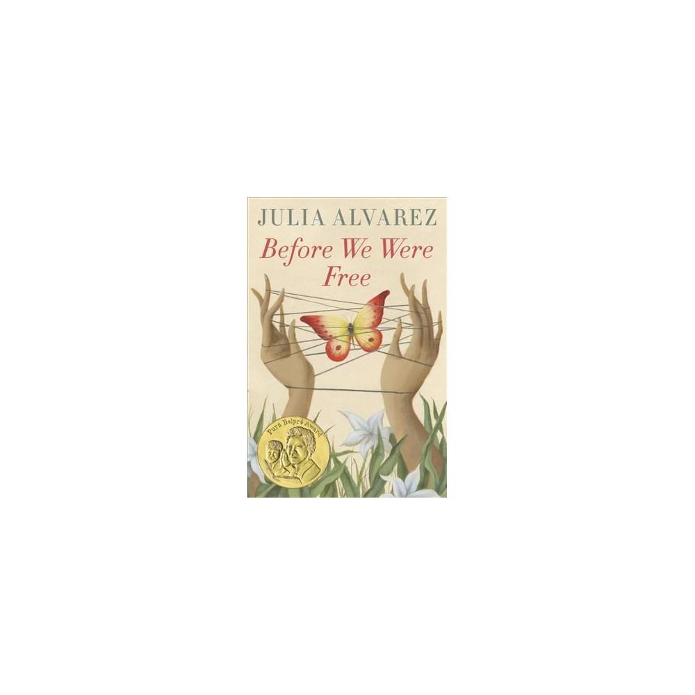 Before We Were Free - Reprint by Julia Alvarez (Paperback)