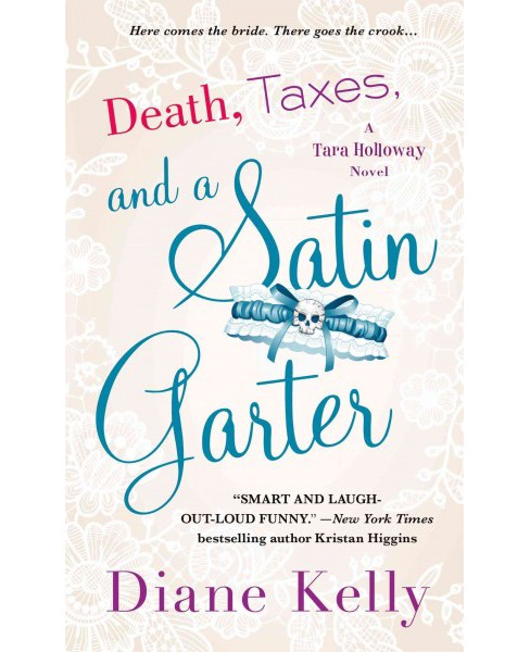 Death, Taxes, and a Satin Garter ( Tara Holloway) (Paperback) - image 1 of 1