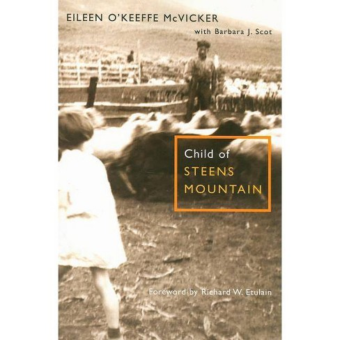 Child of Steens Mountain - by  Eileen O McVicker (Paperback) - image 1 of 1