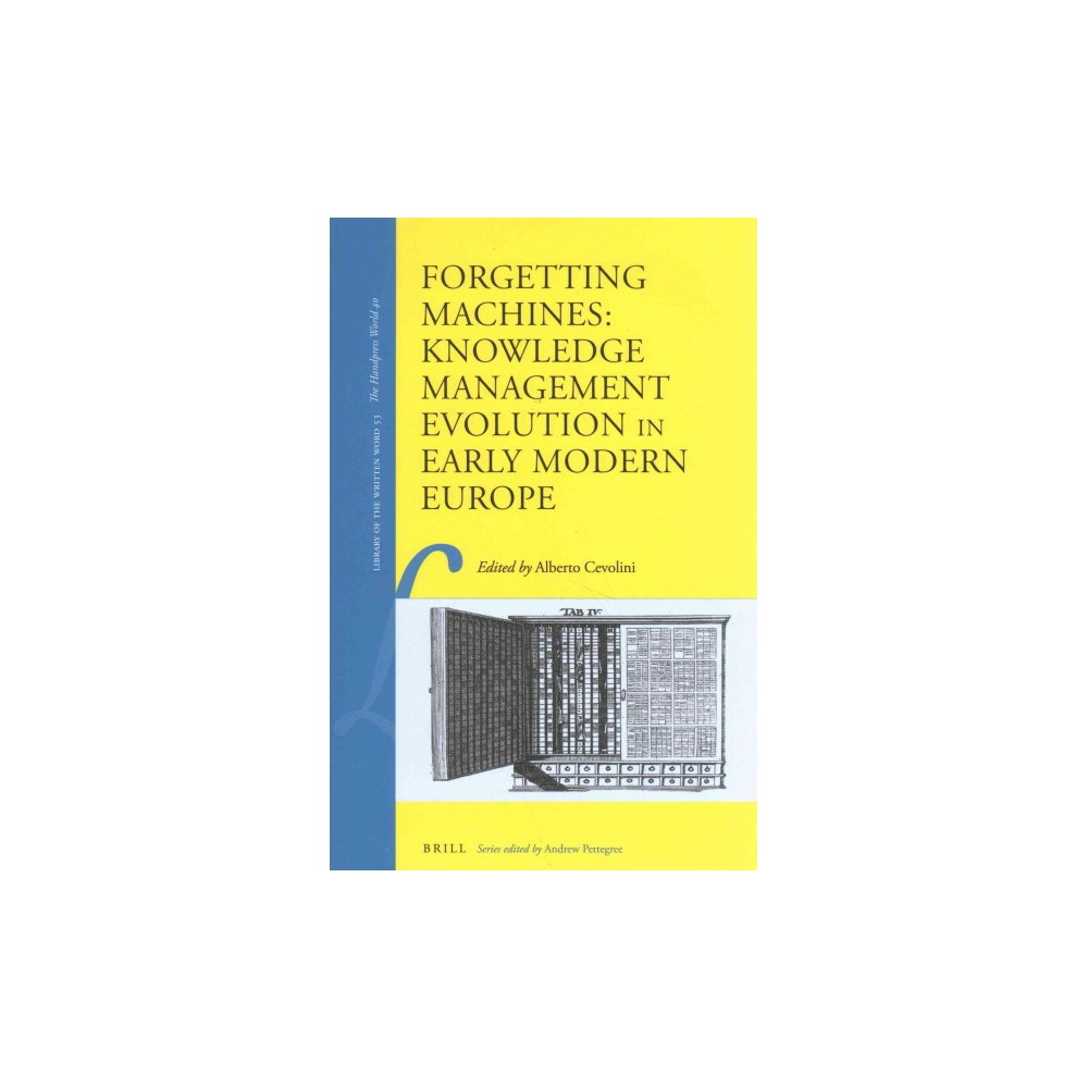 Forgetting Machines : Knowledge Management Evolution in Early Modern Europe (Hardcover) (Alberto