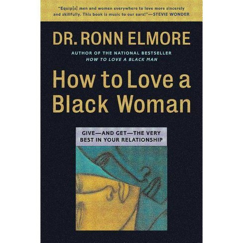 How to Love a Black Woman - by  Ronn Elmore (Paperback) - image 1 of 1