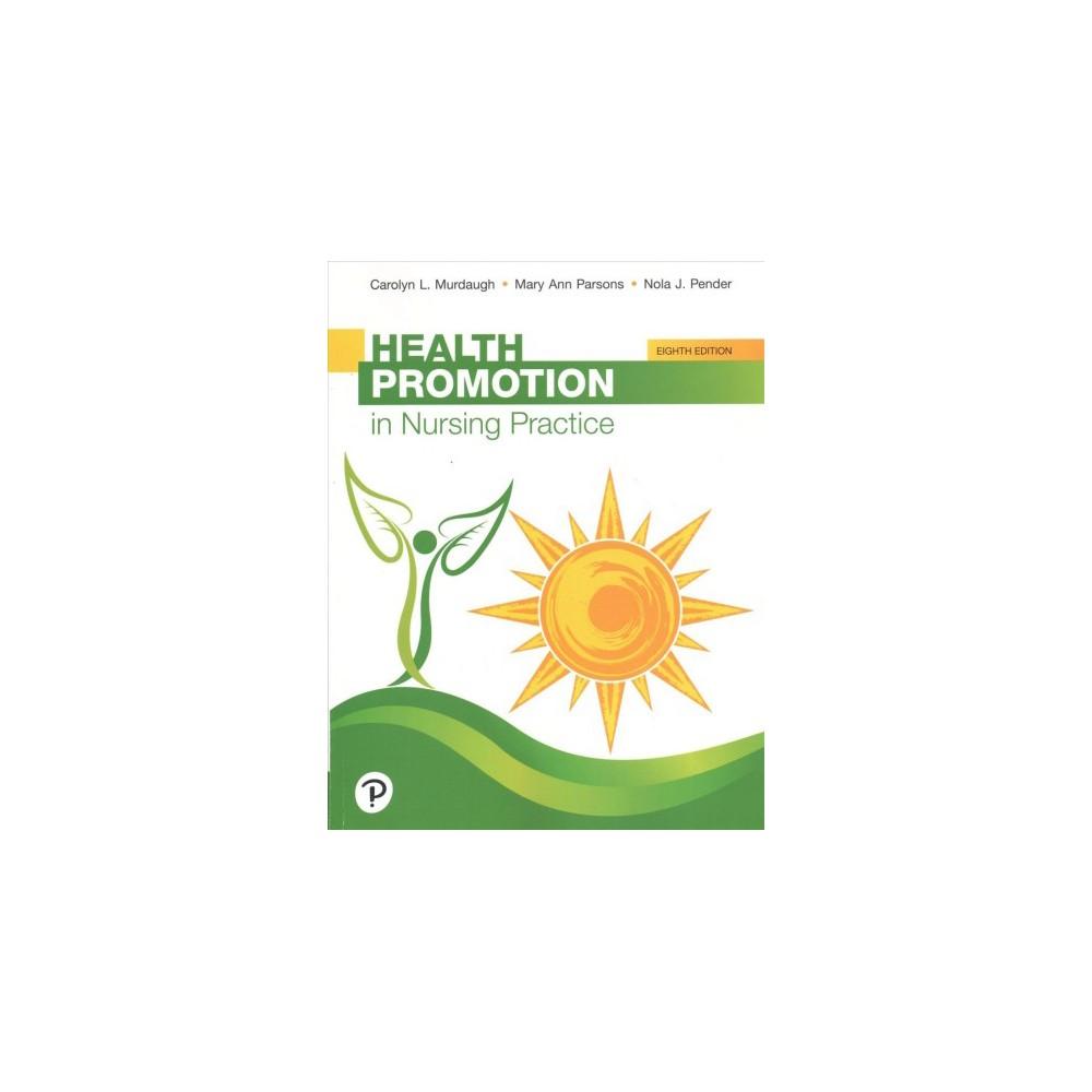 Health Promotion in Nursing Practice - 8 by Murdaugh & Parsons & Pender (Paperback)