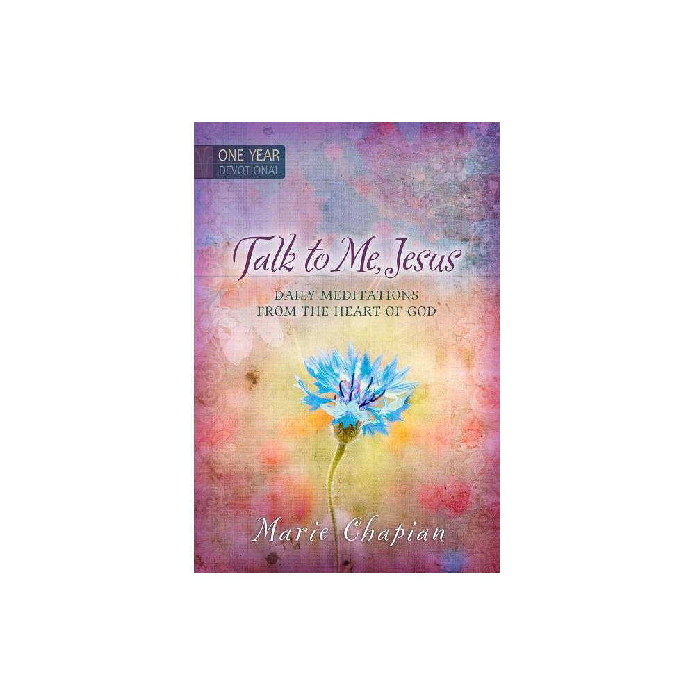 Talk To Me Jesus By Marie Chapian Hardcover