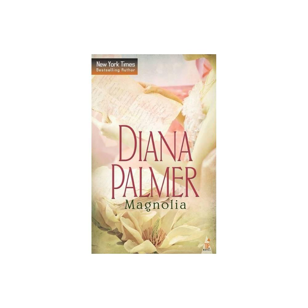 Magnolia By Diana Palmer Paperback