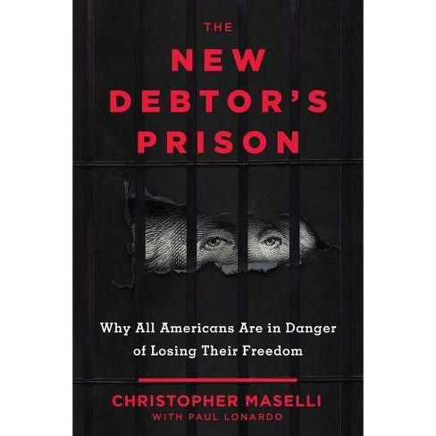 The New Debtors' Prison - by  Christopher B Maselli & Paul Lonardo (Hardcover) - image 1 of 1