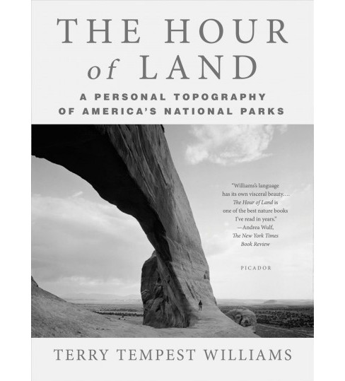 Hour of Land : A Personal Topography of America's National Parks (Reprint) (Paperback) (Terry Tempest - image 1 of 1