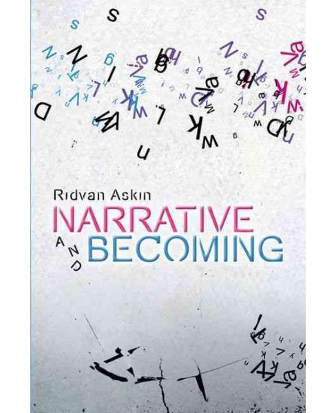 Narrative and Becoming (Hardcover) (Ridvan Askin) - image 1 of 1