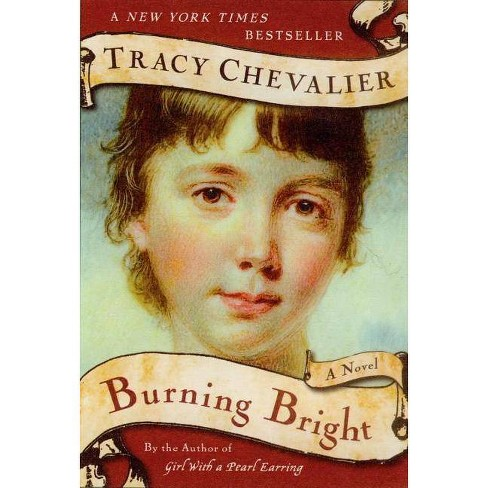 Burning Bright - by  Tracy Chevalier (Paperback) - image 1 of 1