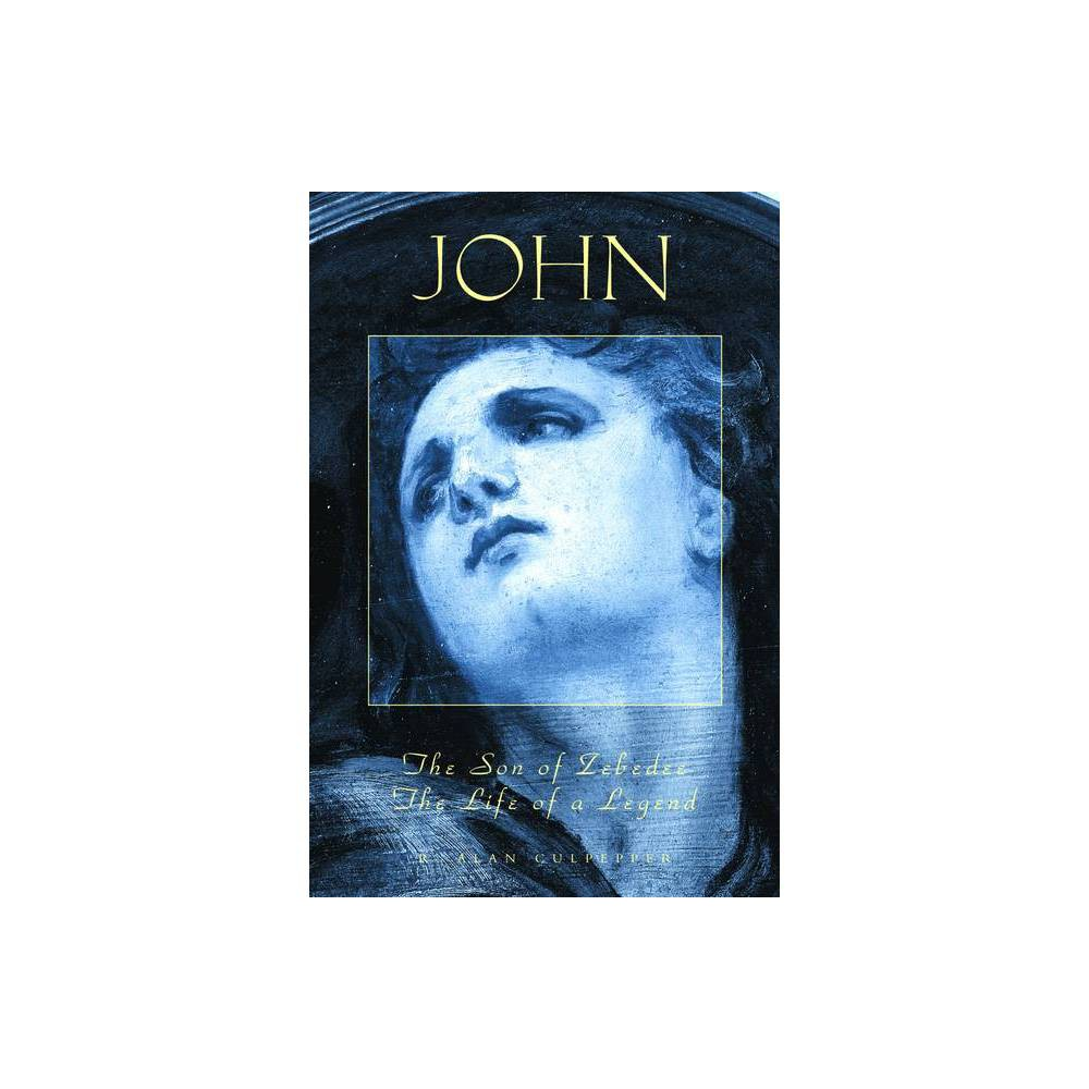 John The Son Of Zebedee Studies On Personalities Of The New Testament By R Alan Culpepper Paperback