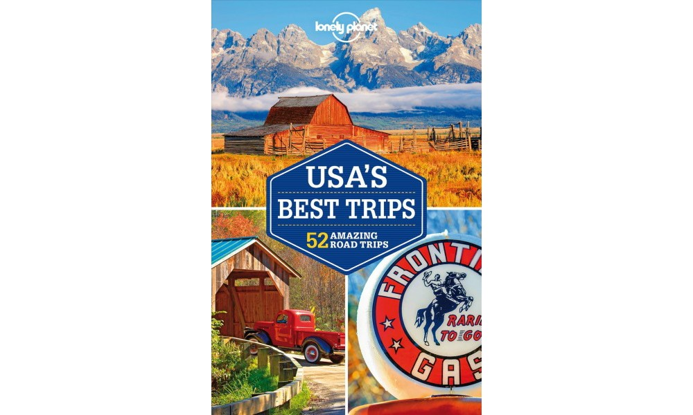 Lonely Planet Usa's Best Trips : 51 Amazing Road Trips - ...