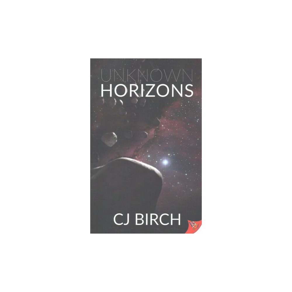 Unknown Horizons - by C. J. Birch (Paperback)