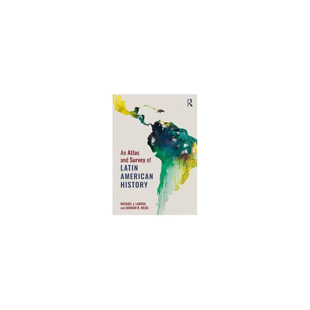 Atlas and Survey of Latin American History - by Michael Larosa (Paperback)