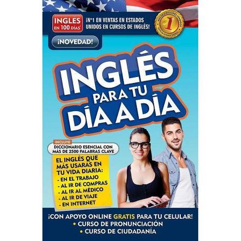 Ingl�s En 100 D�as - Ingl�s Para Tu D�a a D�a / Everyday English - by  Ingles En 100 Dias - image 1 of 1