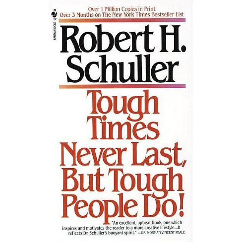 Tough Times Never Last, But Tough People Do! - by  Robert Schuller (Paperback) - image 1 of 1