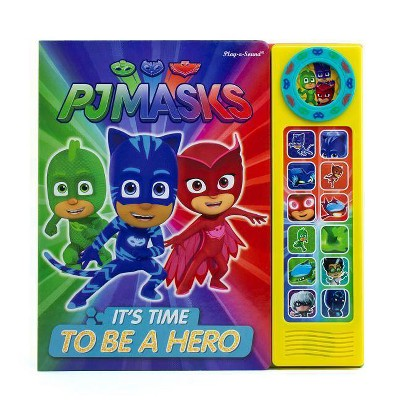 PJ Masks - It's Time To Be A Hero Custom Frame Sound Board Book - by Phoenix (Hardcover)