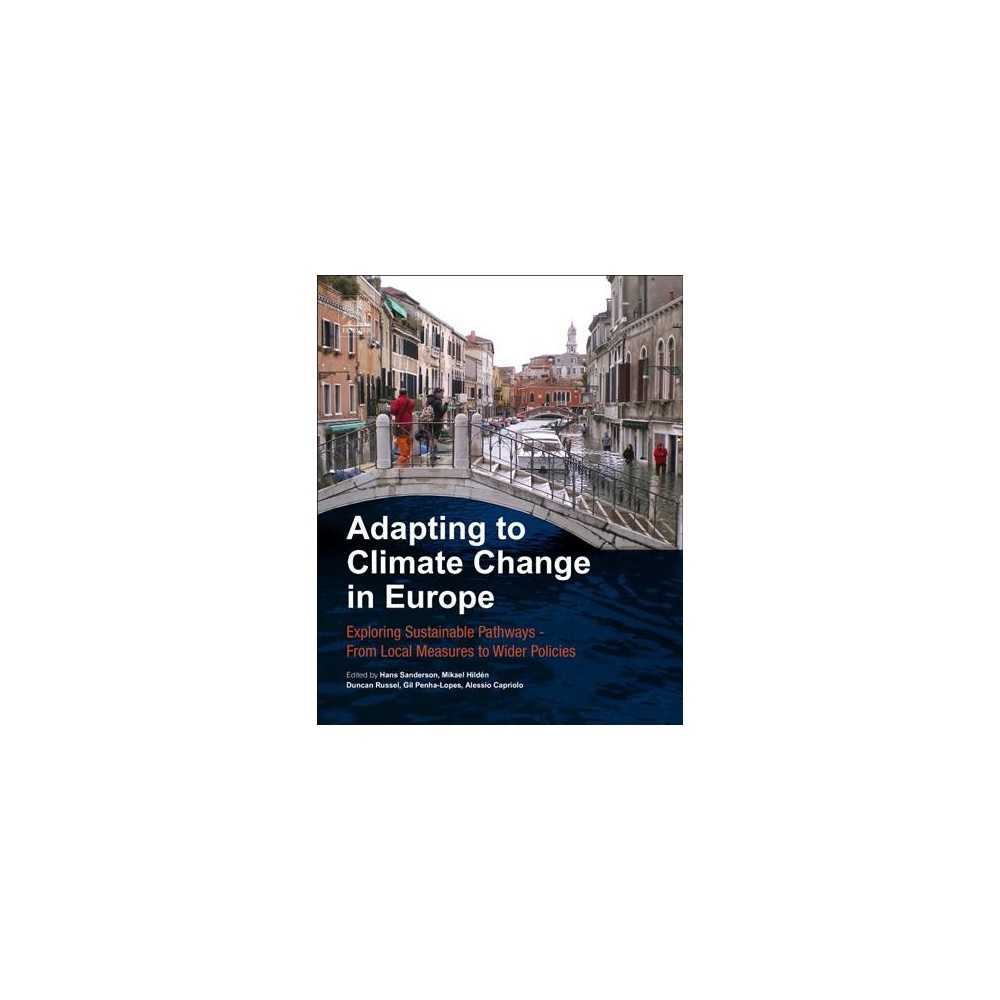 Adapting to Climate Change in Europe : Exploring Sustainable Pathways - From Local Measures to Wider