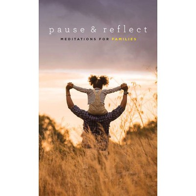 Pause and Reflect: Meditations for Families - (Paperback)