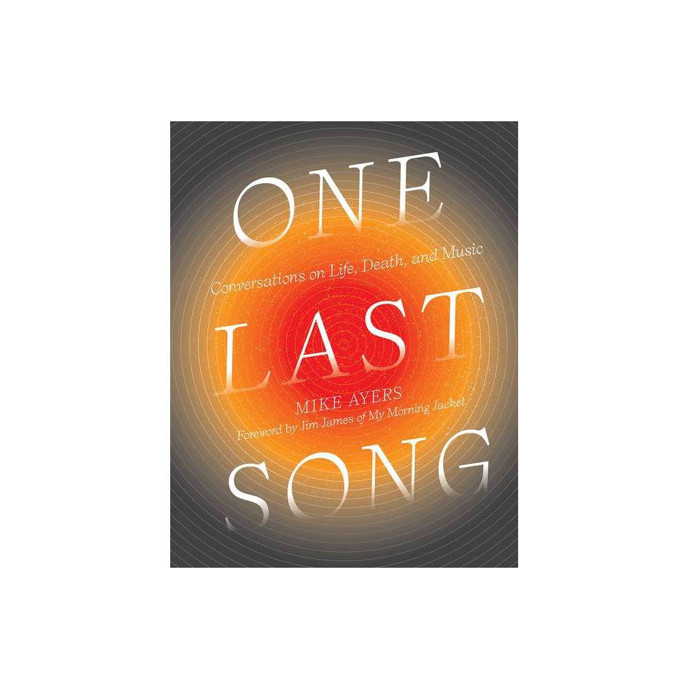 One Last Song By Mike Ayers Hardcover