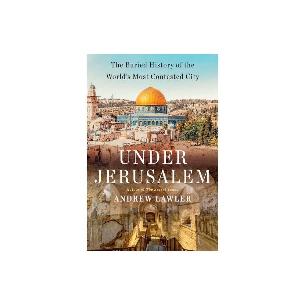 Under Jerusalem By Andrew Lawler Hardcover